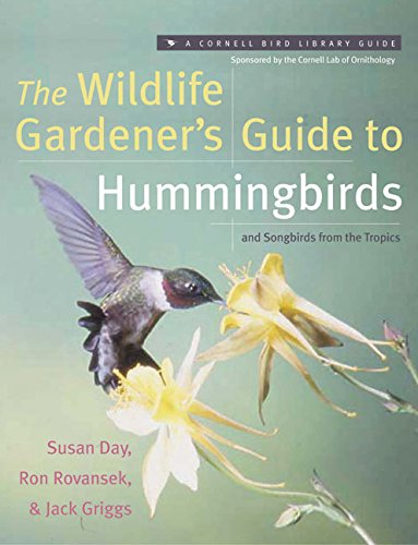 9780062737427: The Wildlife Gardener's Guide to Hummingbirds and Songbirds from the Tropics (Cornell Bird Library Guide)