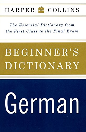 9780062737533: HarperCollins Beginner's German Dictionary: The Essential Dictionary From the First Class to the Final Exam