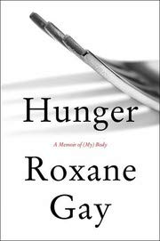 9780062747914: Hunger: A Memoir of (My) Body - Signed / Autographed Copy