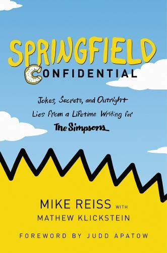 Book Cover: Springfield Confidential: Jokes, Secrets, and Outright Lies from a Lifetime Writing for The Simpsons