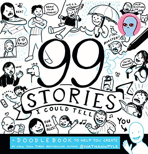 9780062748355: 99 Stories I Could Tell: A Doodlebook to Help You Create