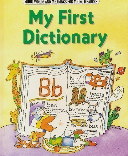 9780062750013: My First Dictionary: Four Thousand Words and Meanings for Young Readers