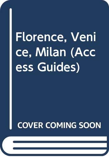 9780062770011: Florence, Venice, Milan (Access Guides)