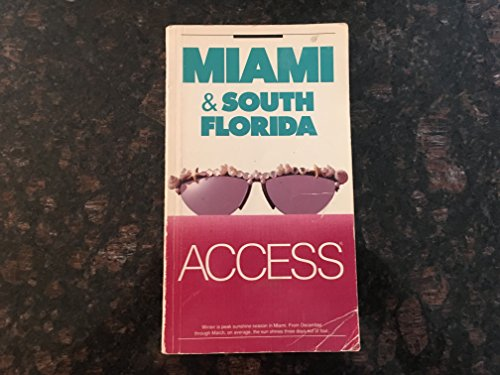Access: Miami and South Florida (Access Guides): Access: Miami and