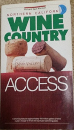 Wine Country and Northern California (Access Guides): Richard Saul Wurman