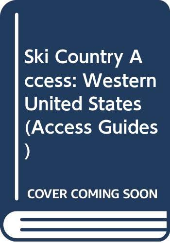 9780062770660: Ski Country Access: Western United States (Access Guides)