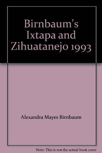 9780062780492: Birnbaum's Ixtapa and Zihuatanejo 1993