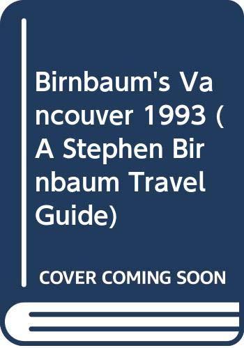 9780062780614: Birnbaum's Vancouver 1993 (A Stephen Birnbaum Travel Guide)