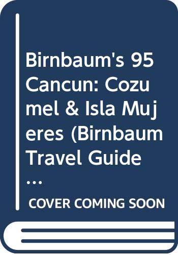 9780062781673: Birnbaum's 95 Cancun: Cozumel & Isla Mujeres (Birnbaum Travel Guide)