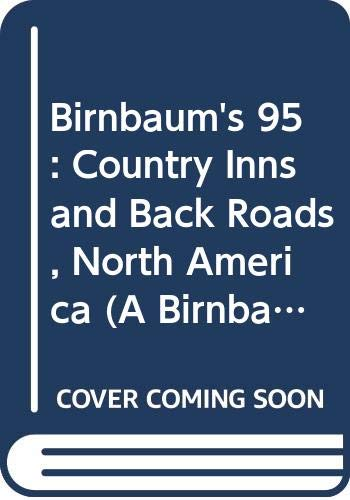 9780062782038: Birnbaum's 95: Country Inns and Back Roads, North America (A Birnbaum Travel Guide)
