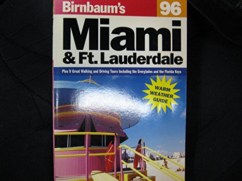 9780062782120: Birnbaum's 96: Miami & Ft. Lauderdale (Birnbaum Travel Guides)