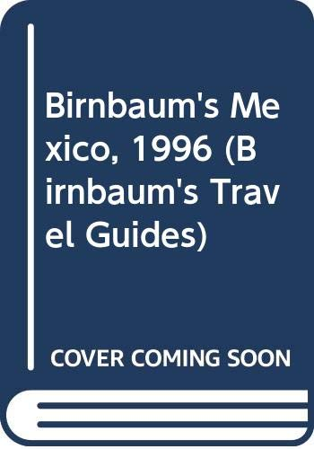 9780062782137: Birnbaum's Mexico, 1996 (Birnbaum's Travel Guides)