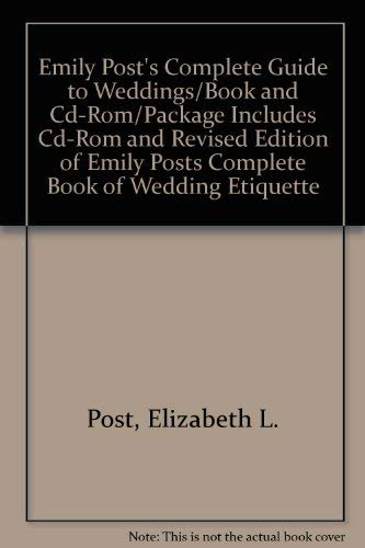 9780062790187: Emily Post's Complete Guide to Weddings/Book and Cd-Rom/Package Includes Cd-Rom and Revised Edition of Emily Posts Complete Book of Wedding Etiquette