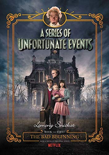 9780062796028: A Series of Unfortunate Events #1: The Bad Beginning Netflix Tie-In