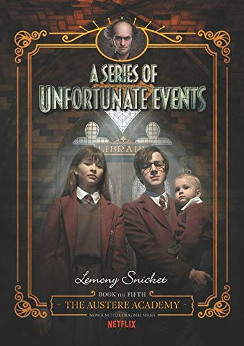 9780062796158: A Series of Unfortunate Events #5: The Austere Academy, Netflix Tie-In