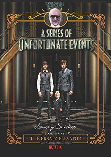 9780062796165: A Series of Unfortunate Events #6: The Ersatz Elevator Netflix Tie-in