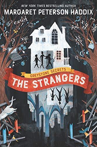Greystone Secrets #1: The Strangers: Haddix, Margaret Peterson