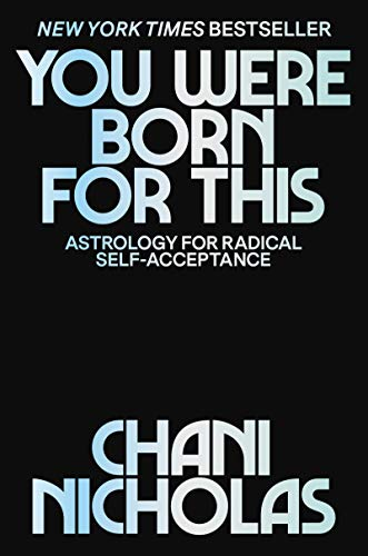 9780062840639: You Were Born for This: Astrology for Radical Self-Acceptance