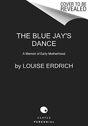 9780062853318: The Blue Jay's Dance: A Memoir of Early Motherhood