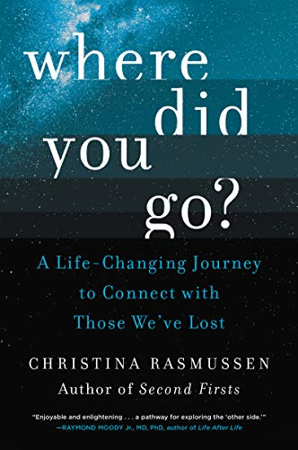 9780062854896: Where Did You Go?: A Life-Changing Journey to Connect with Those We've Lost