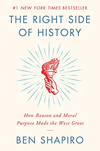 9780062857910: The Right Side of History: How Reason and Moral Purpose Made the West Great