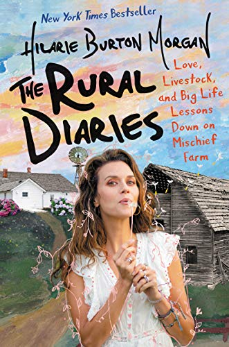 9780062862754: The Rural Diaries: Love, Livestock, and Big Life Lessons Down on Mischief Farm