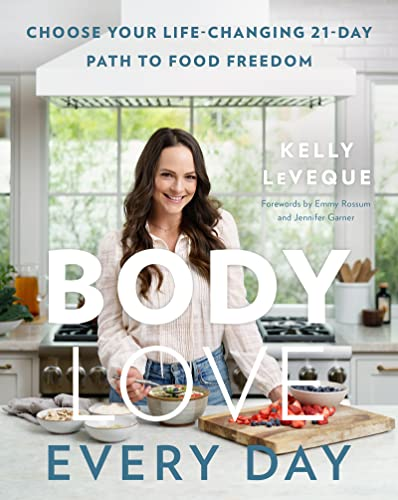 Book Cover: Body Love: Every Day: Choose Your Life-Changing 21-Day Path to Food Freedom!