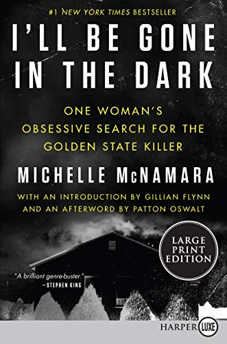 9780062871305: I'll Be Gone in the Dark: One Woman's Obsessive Search for the Golden State Killer