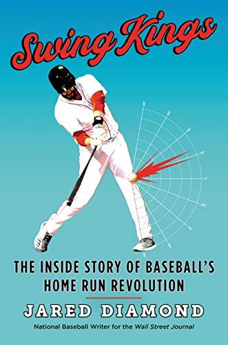 Swing Kings: The Inside Story of Baseball's: Diamond, Jared