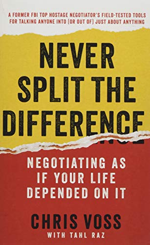 9780062872302: Never Split the Difference: Negotiating As If Your Life Depended On It