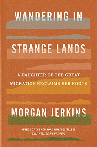 Book Cover: Wandering in Strange Lands: A Daughter of the Great Migration Reclaims Her Roots