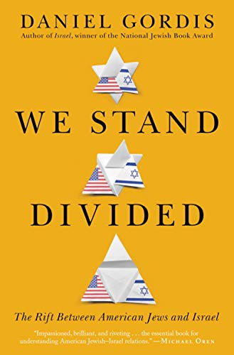 9780062873699: We Stand Divided: The Rift Between American Jews and Israel