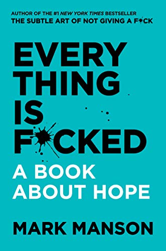 9780062888433: EVERY THING IS F*CKED: A BOOK ABOUT HOPE