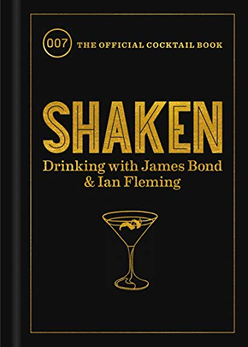 9780062896254: Shaken: Drinking with James Bond and Ian Fleming, the Official Cocktail Book
