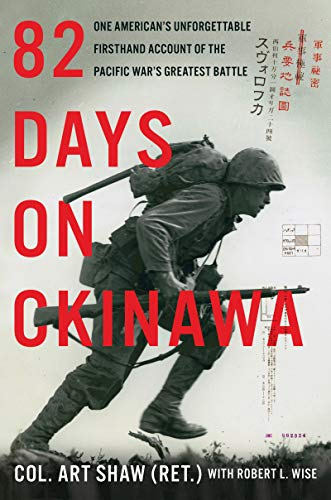 Book Cover: 82 Days on Okinawa: A Memoir of the Pacific's Greatest Battle