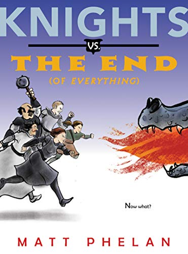 9780062910974: Knights vs. the End (of Everything)
