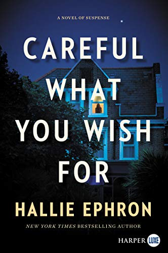 Book Cover: Careful What You Wish For: A Novel of Suspense