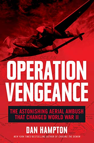 Book Cover: Operation Vengeance: The Astonishing Aerial Ambush That Changed World War II