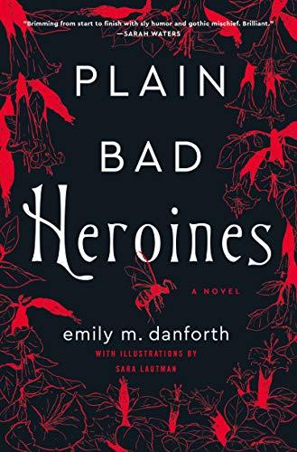 9780062942852: Plain Bad Heroines: A Novel