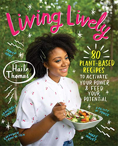 Book Cover: Living Lively: 100 Plant-Based Recipes to Activate Your Power and Feed Your Potential