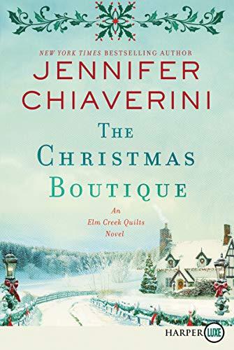 Download The Christmas Boutique: An Elm Creek Quilts Novel (The Elm Creek Quilts Series)