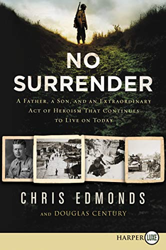 Book Cover: No Surrender: A Father, A Son, and an Extraordinary Act of Heroism That Continues to Live on Today
