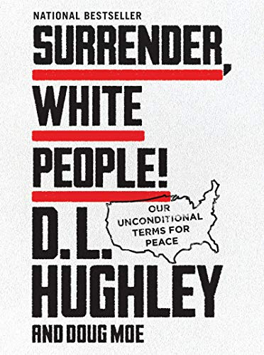 Book Cover: Surrender, White People!: Our Unconditional Terms for Peace
