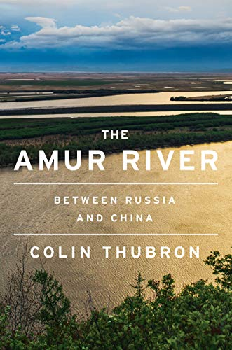 Colin Thubron, The Amur River
