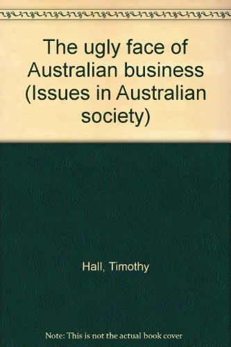9780063120426: The ugly face of Australian business (Issues in Australian society)