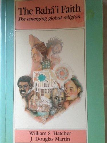 9780063120785: The Baha'i Faith: The Emerging Global Religion