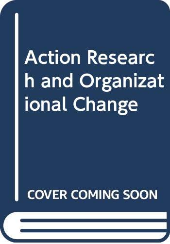 9780063180048: Action Research and Organizational Change