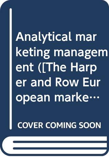 9780063180185: Analytical marketing management (The Harper and Row European marketing series)