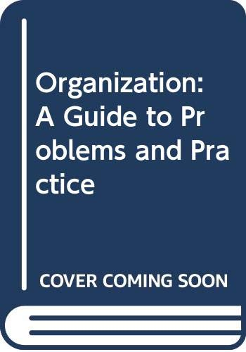 9780063180406: Organization: A Guide to Problems and Practice