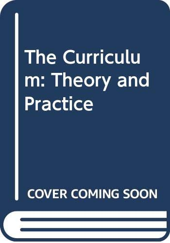 9780063180543: The Curriculum: Theory and Practice